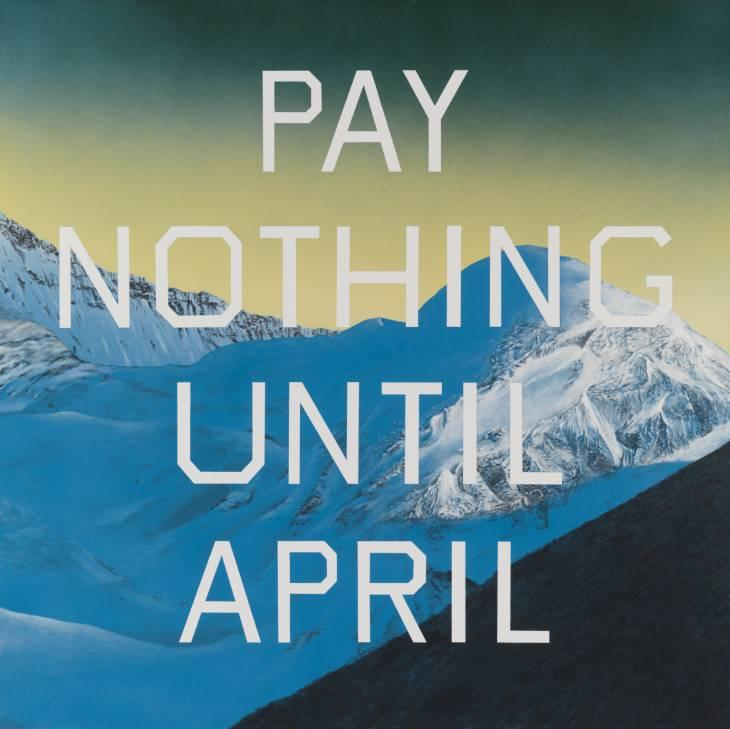 Ed Ruscha ... Pay Nothing Until April